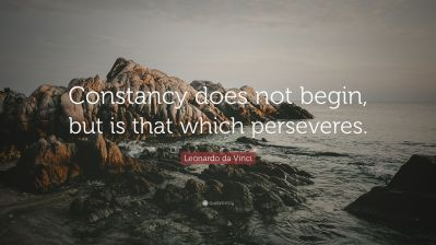 2874396-Leonardo-da-Vinci-Quote-Constancy-does-not-begin-but-is-that-which