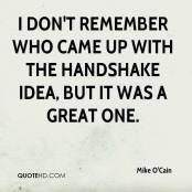 mike-ocain-quote-i-dont-remember-who-came-up-with-the-handshake-idea (1)